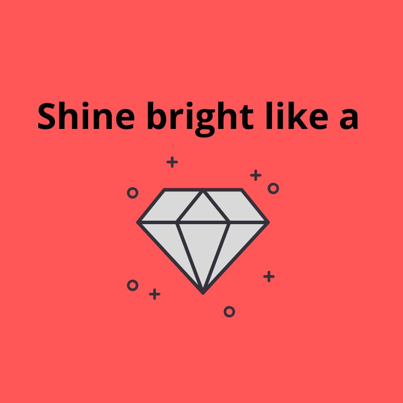 Shine bright like a diamond. Wieso Sichtbarkeit so wichtig ist
