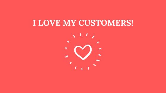 Ich liebe meine Kunden